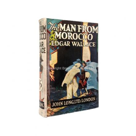 The Man From Morocco by Edgar Wallace First Cheap Edition John Long Ltd 1926